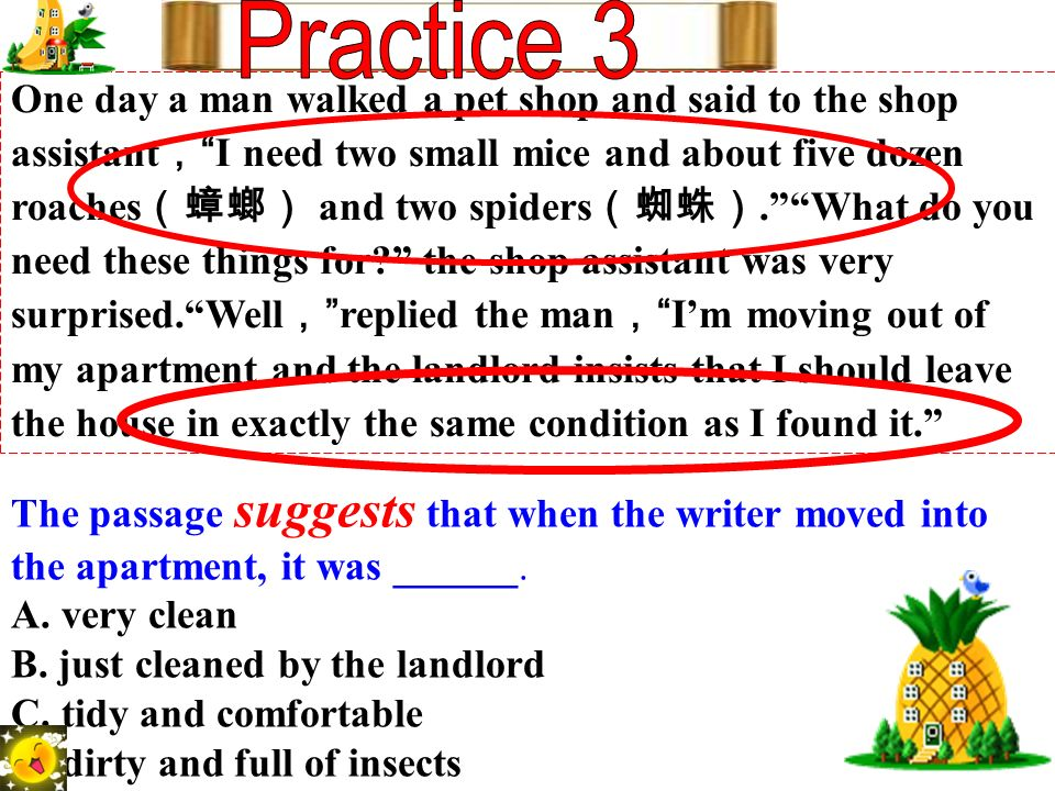 The passage suggests that when the writer moved into the apartment, it was ______. A. very clean B. just cleaned by the landlord C. tidy and comfortab