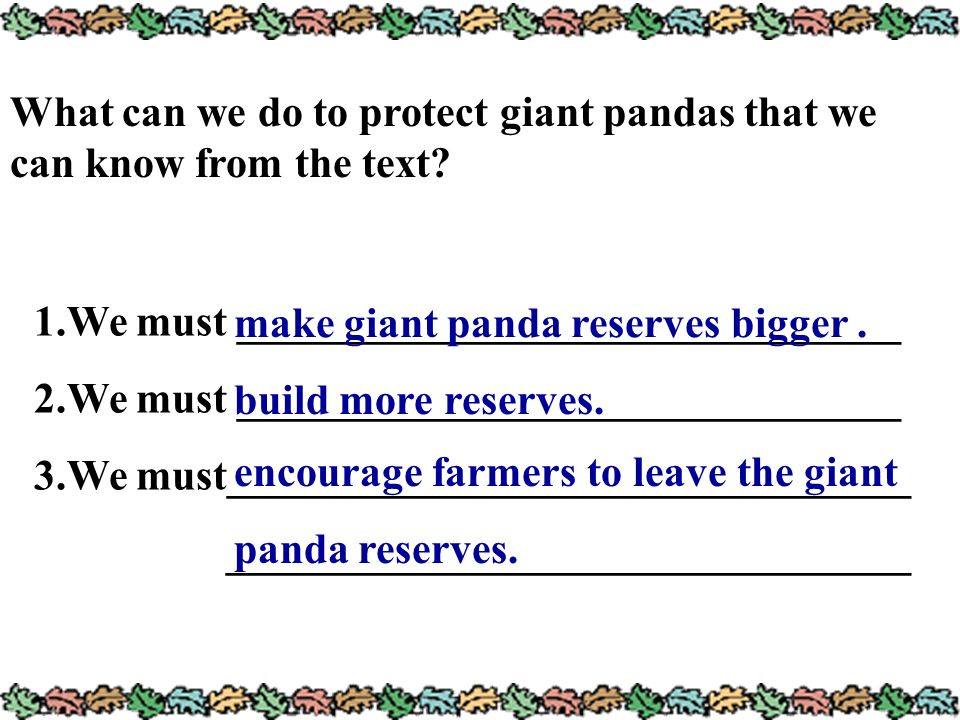What can we do to protect giant pandas that we can know from the text? 1.We must _______________________________ 2.We must ___________________________