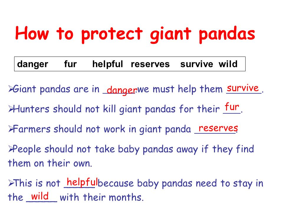 How to protect giant pandas Giant pandas are in.we must help them. Hunters should not kill giant pandas for their. Farmers should not work in giant pa