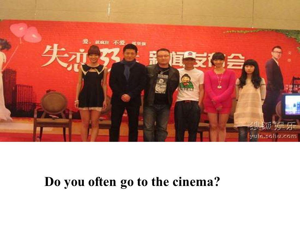 Do you often go to the cinema?