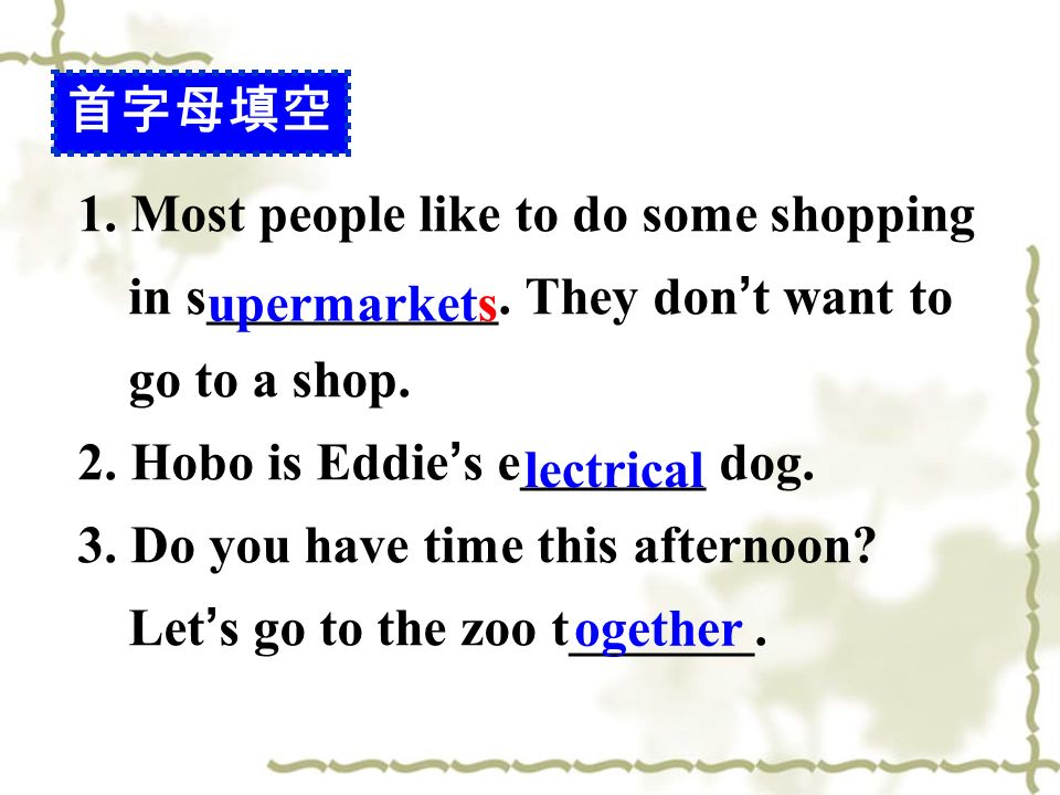 1. Most people like to do some shopping in s___________.