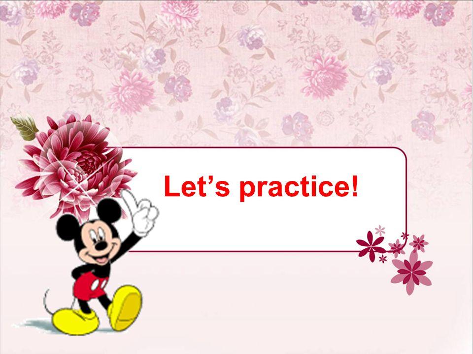 Lets practice!