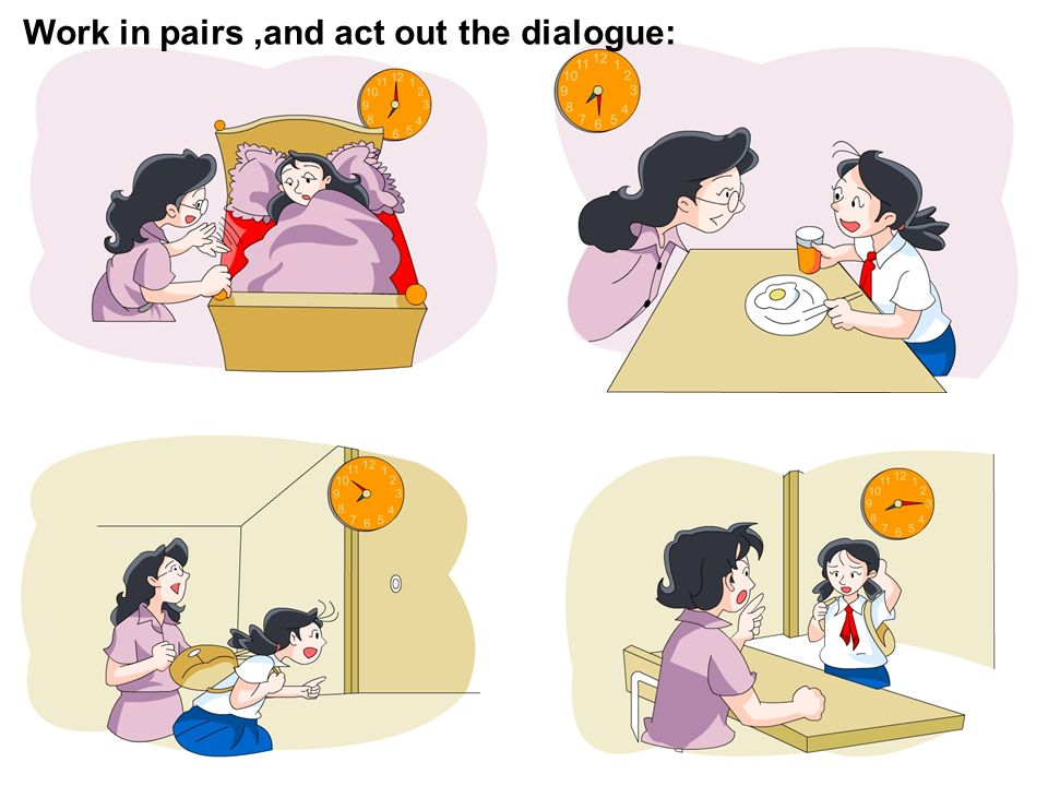 Work in pairs,and act out the dialogue: