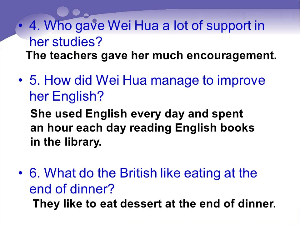 4.Who gave Wei Hua a lot of support in her studies.