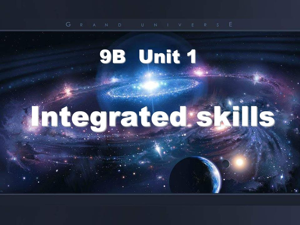 Integrated skills 9B Unit 1 9B Unit 1