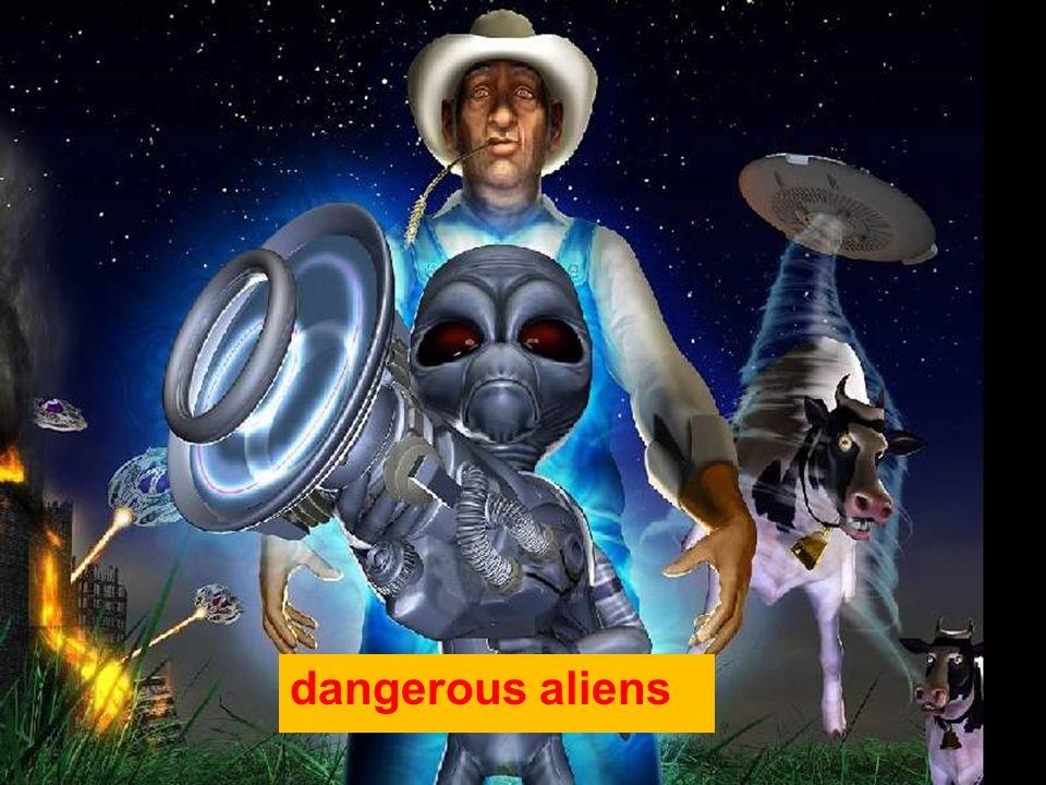 dangerous aliens