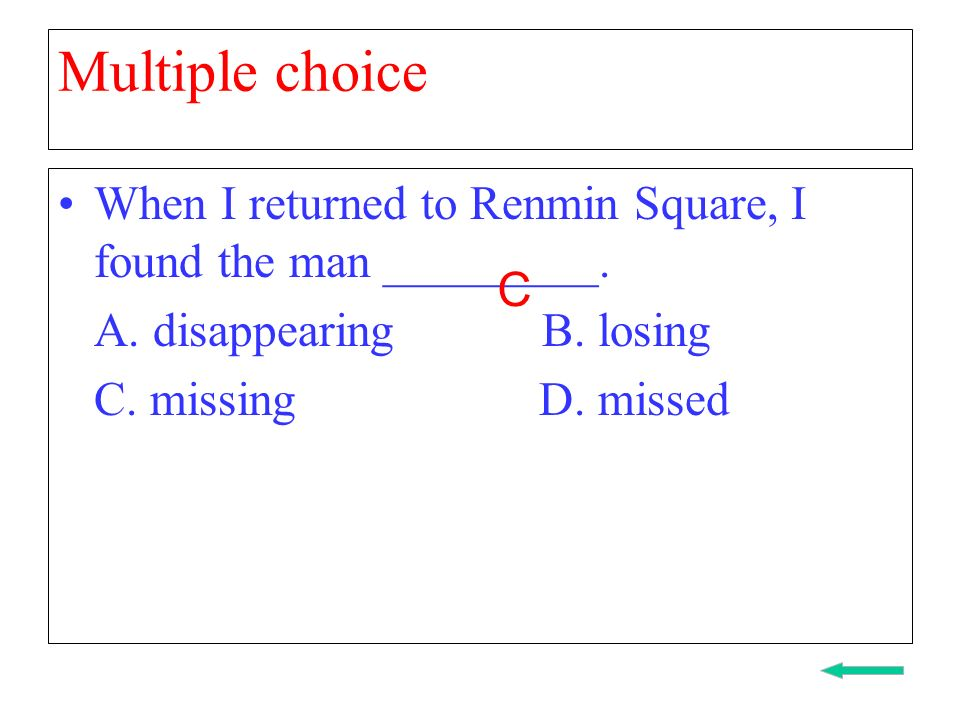 Multiple choice When I returned to Renmin Square, I found the man _________.