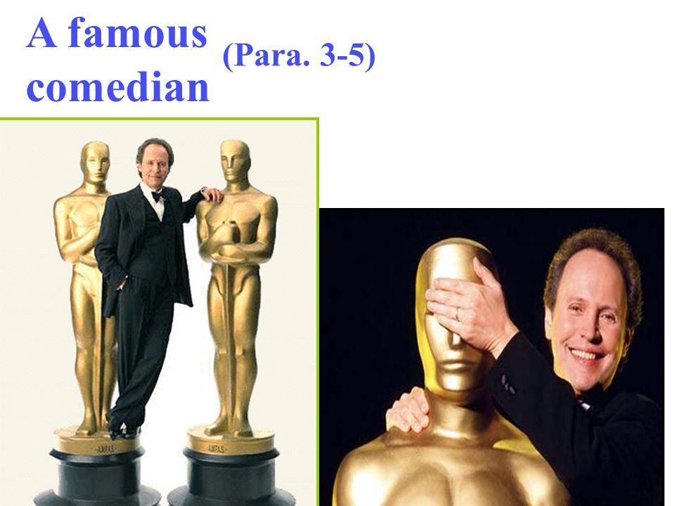 A famous comedian (Para. 3-5)