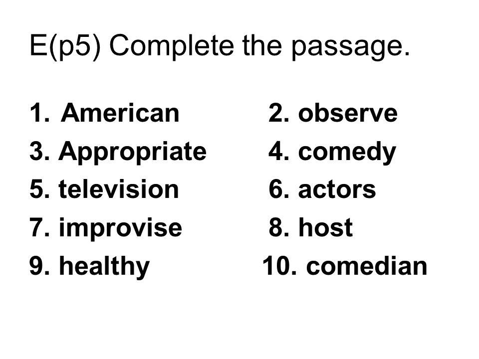 E(p5) Complete the passage. 1.American2. observe 3.