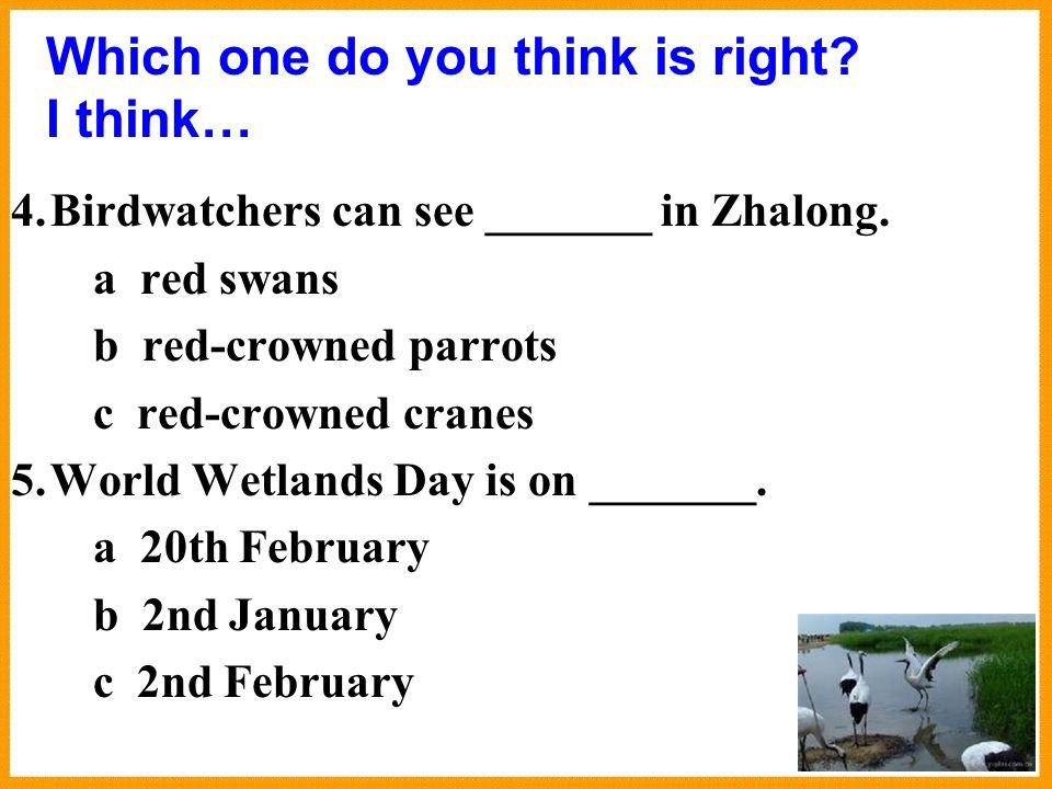 1.In ______, Zhalong Nature Reserve became one of the worlds most important wetlands.