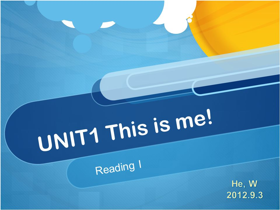 UNIT1 This is me! Reading I