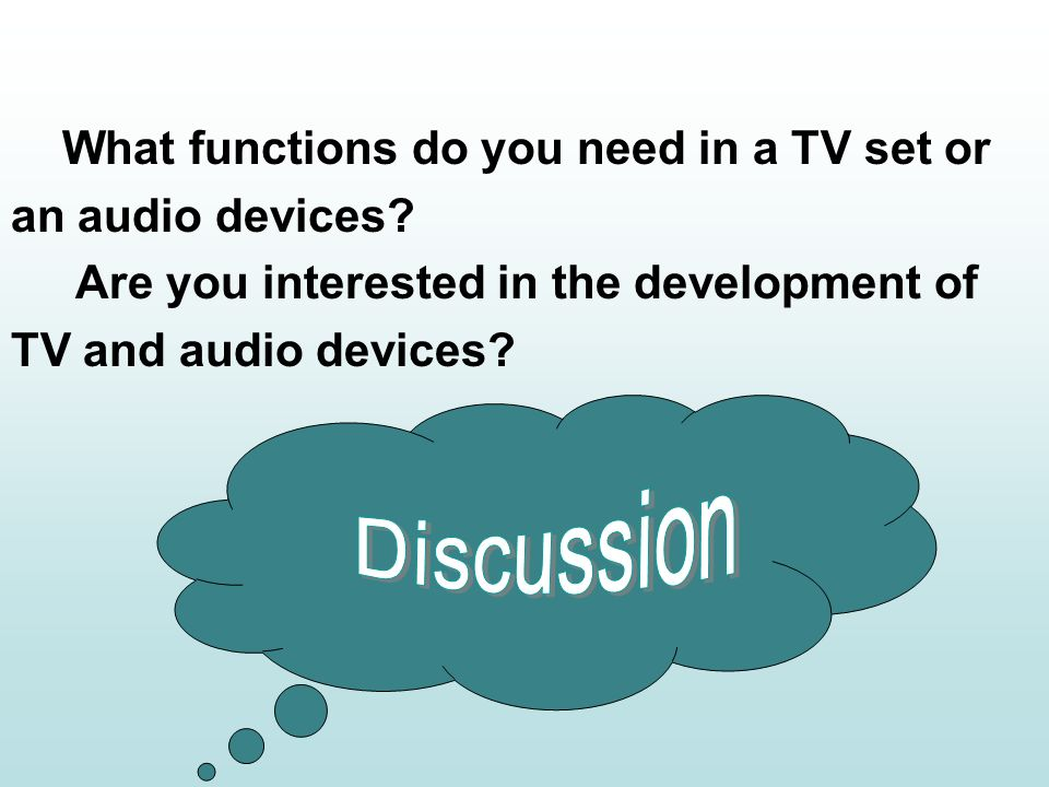 What functions do you need in a TV set or an audio devices.
