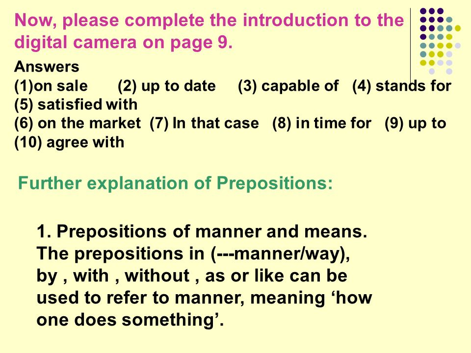Prepositions with adjectives Some prepositions can also be combined with adjectives, e. g. good at, capable of, fond of, full of, happy with … be abse