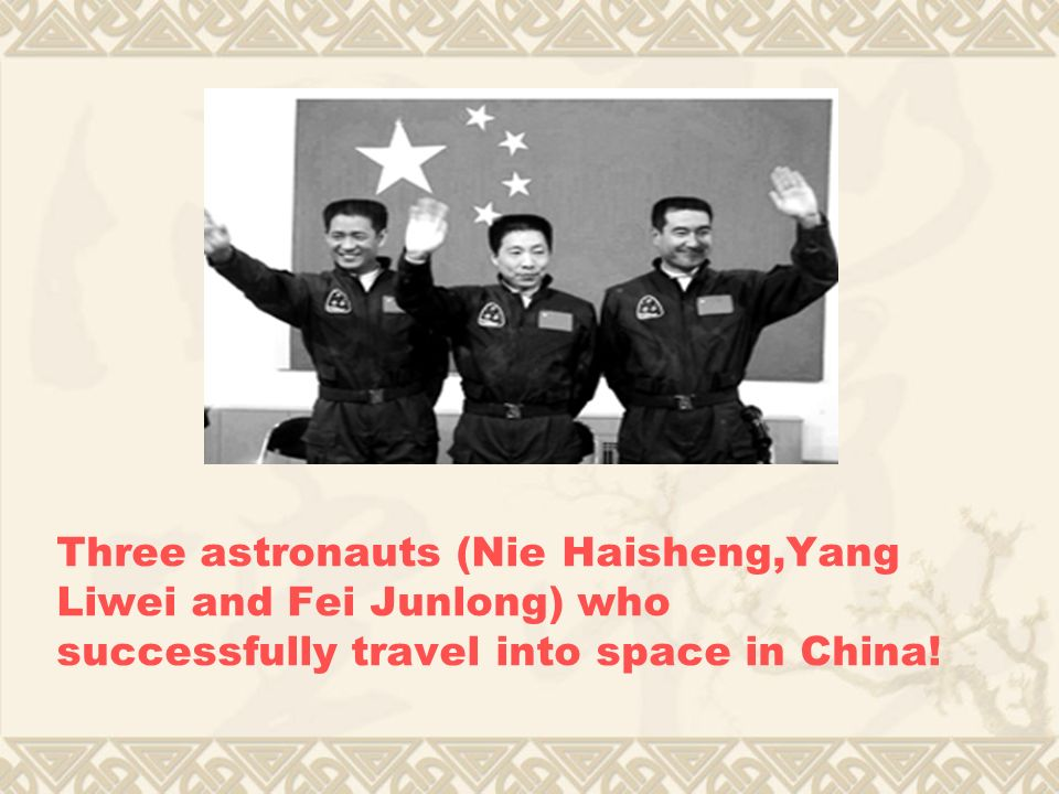 Three astronauts (Nie Haisheng,Yang Liwei and Fei Junlong) who successfully travel into space in China!