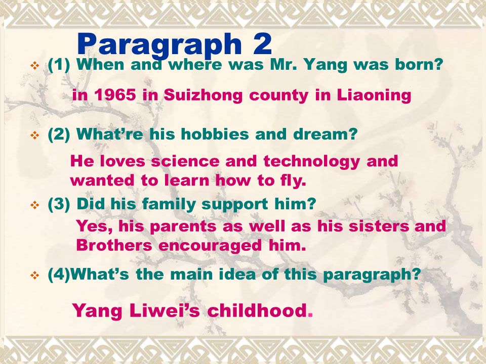 (1) When and where was Mr. Yang was born. (2) Whatre his hobbies and dream.