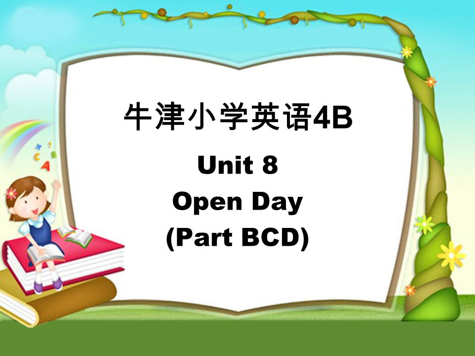 4B Unit 8 Open Day (Part BCD)