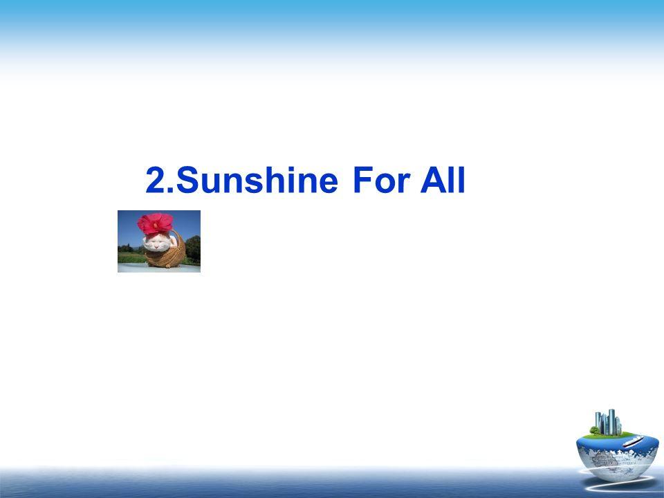 2.Sunshine For All