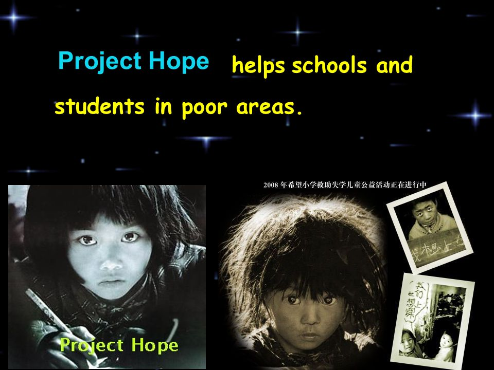 Project Hope students in poor areas. helps schools and