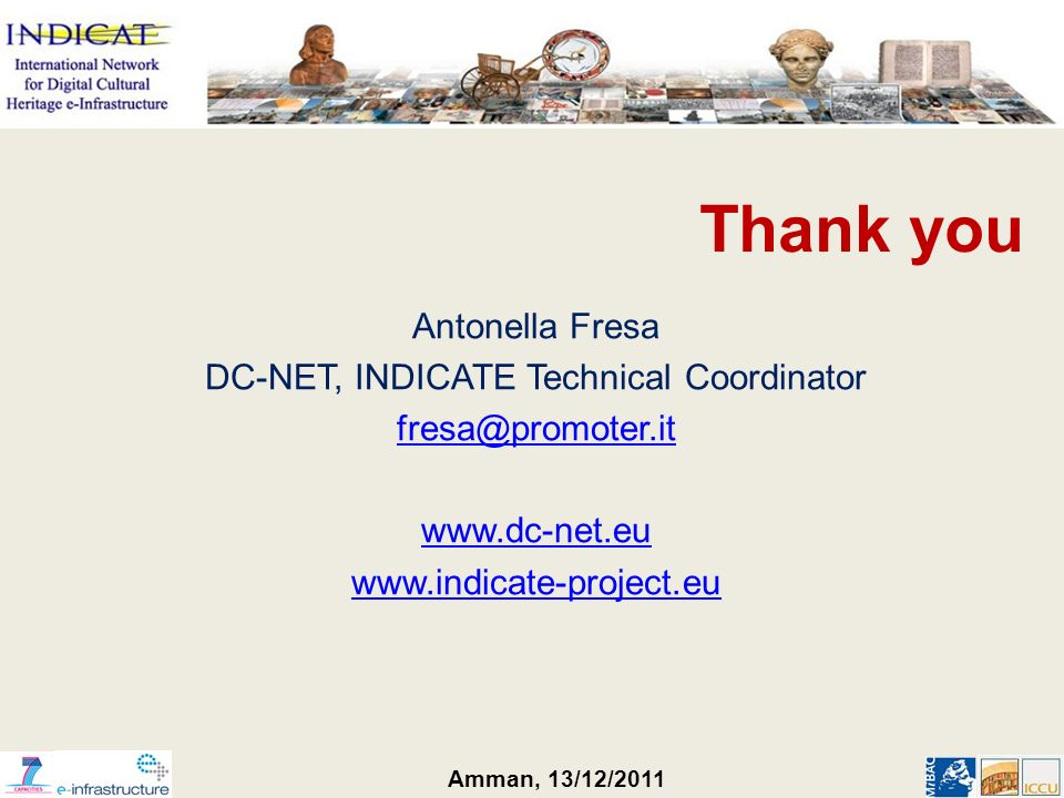 Amman, 13/12/2011 Thank you Antonella Fresa DC-NET, INDICATE Technical Coordinator