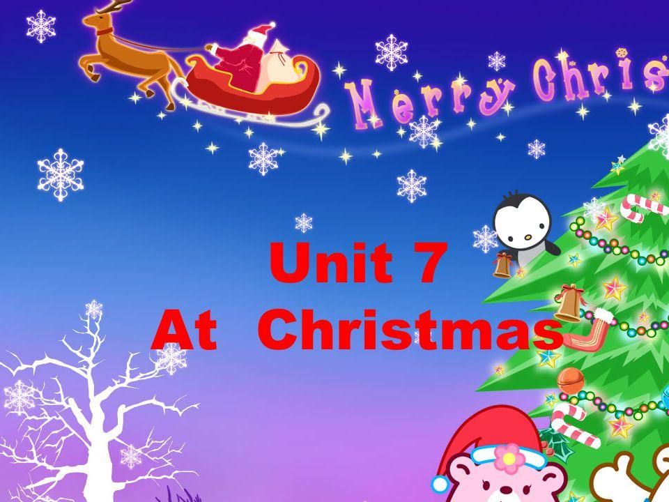 Unit 7 At Christmas