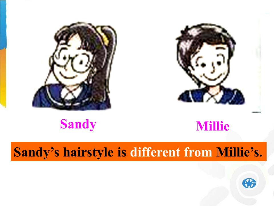 Sandy Millie Sandys hairstyle is different from Millies.