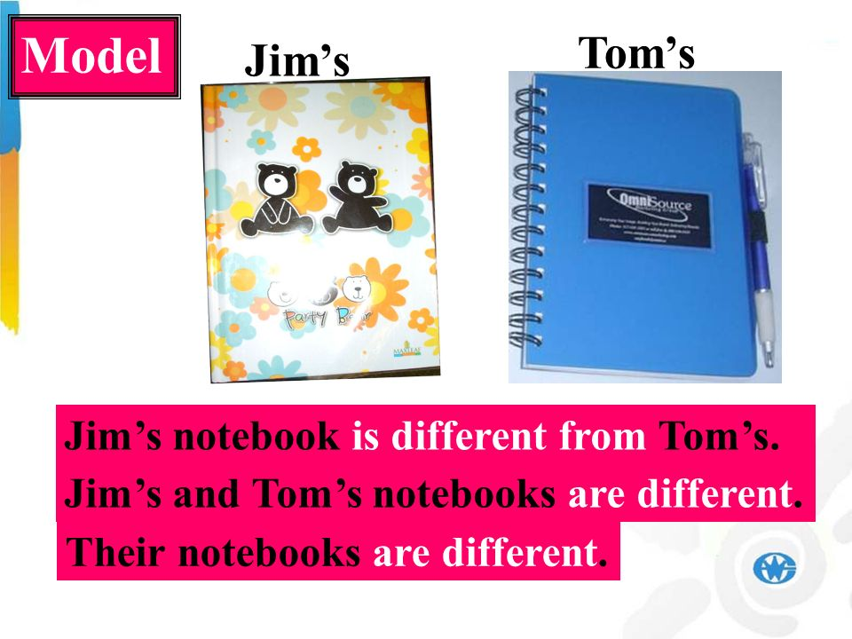 Jims Toms Jims notebook is different from Toms. Jims and Toms notebooks are different.