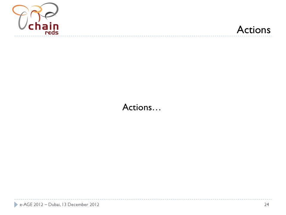 e-AGE 2012 – Dubai, 13 December 201224 Actions… Actions