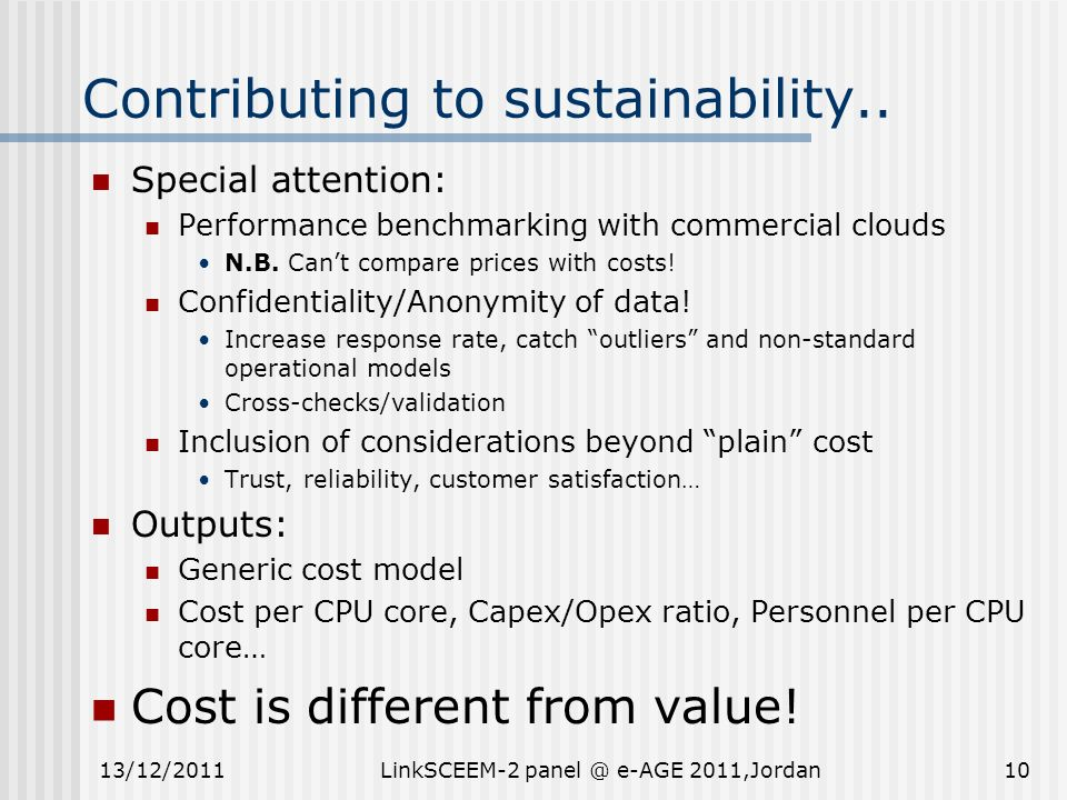 Contributing to sustainability.. Special attention: Performance benchmarking with commercial clouds N.B. Cant compare prices with costs! Confidentiali