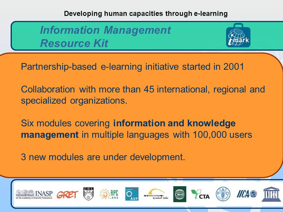 5 Partnership-based e-learning initiative started in 2001 Collaboration with more than 45 international, regional and specialized organizations.