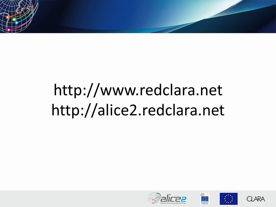 http://www.redclara.net http://alice2.redclara.net