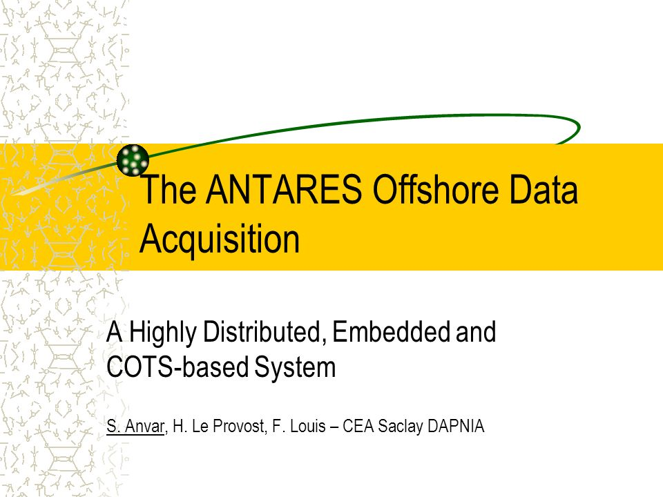 The ANTARES Offshore Data Acquisition A Highly Distributed, Embedded and COTS-based System S.