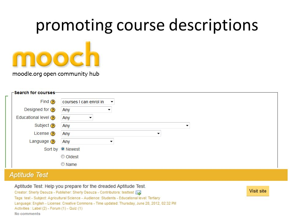 promoting course descriptions 22 push course information to various syndication/aggregation sites to allow users discover them – OCW search engine (  – Moodle Hub concept (hub.moodle.org)