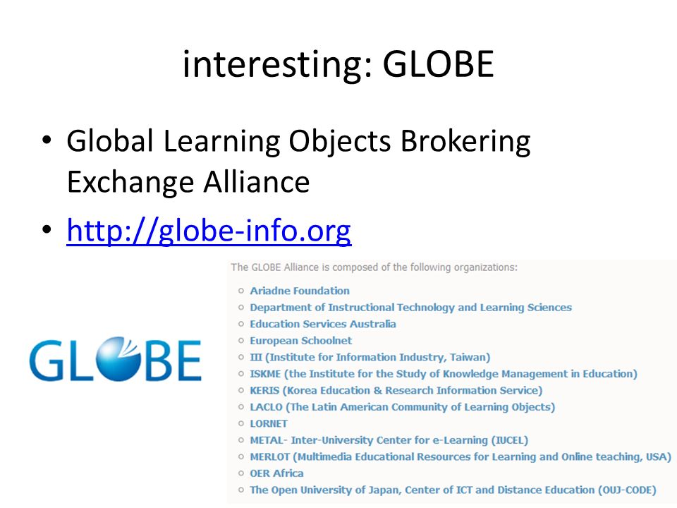 interesting: GLOBE Global Learning Objects Brokering Exchange Alliance