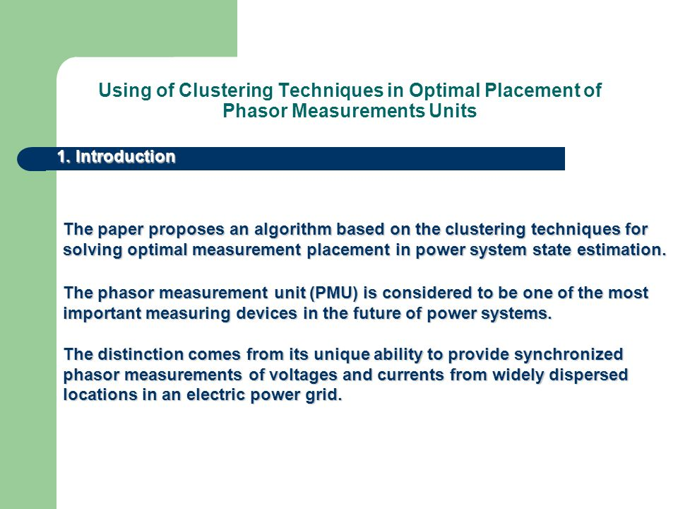 Using of Clustering Techniques in Optimal Placement of Phasor Measurements Units 1.