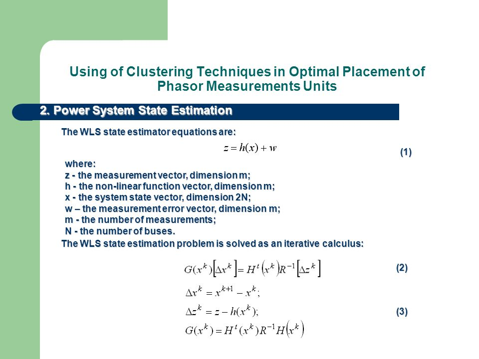 Using of Clustering Techniques in Optimal Placement of Phasor Measurements Units 2. Power System State Estimation where: z - the measurement vector, d