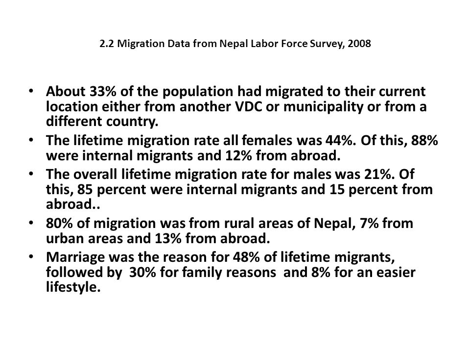 2.2 Migration Data from Nepal Labor Force Survey, 2008 About 33% of the population had migrated to their current location either from another VDC or municipality or from a different country.