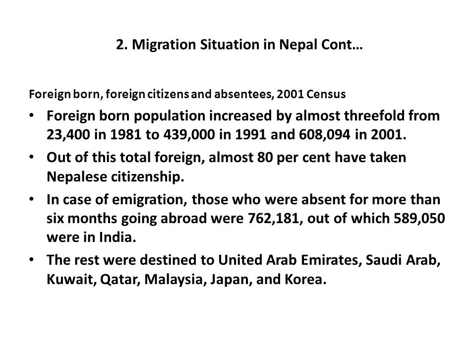 2. Migration Situation in Nepal Cont… Foreign born, foreign citizens and absentees, 2001 Census Foreign born population increased by almost threefold