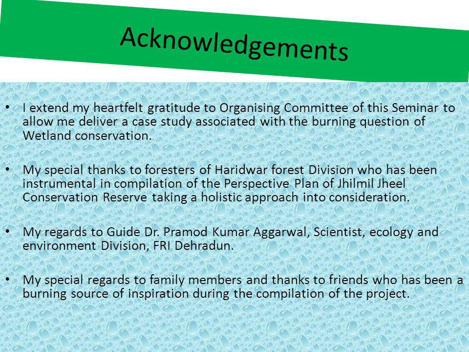 Acknowledgements I extend my heartfelt gratitude to Organising Committee of this Seminar to allow me deliver a case study associated with the burning