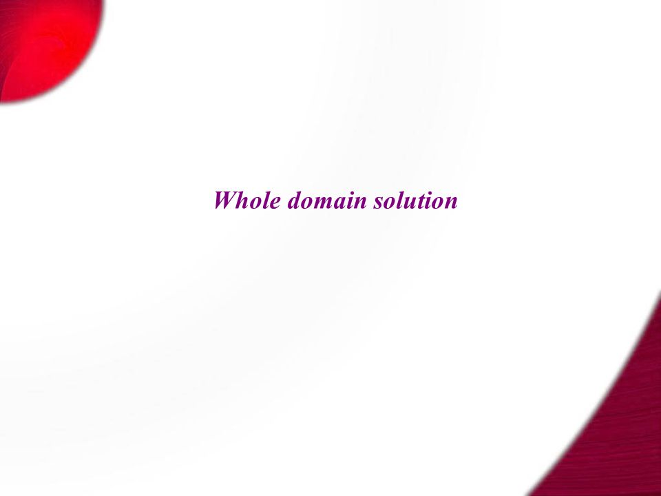Whole domain solution