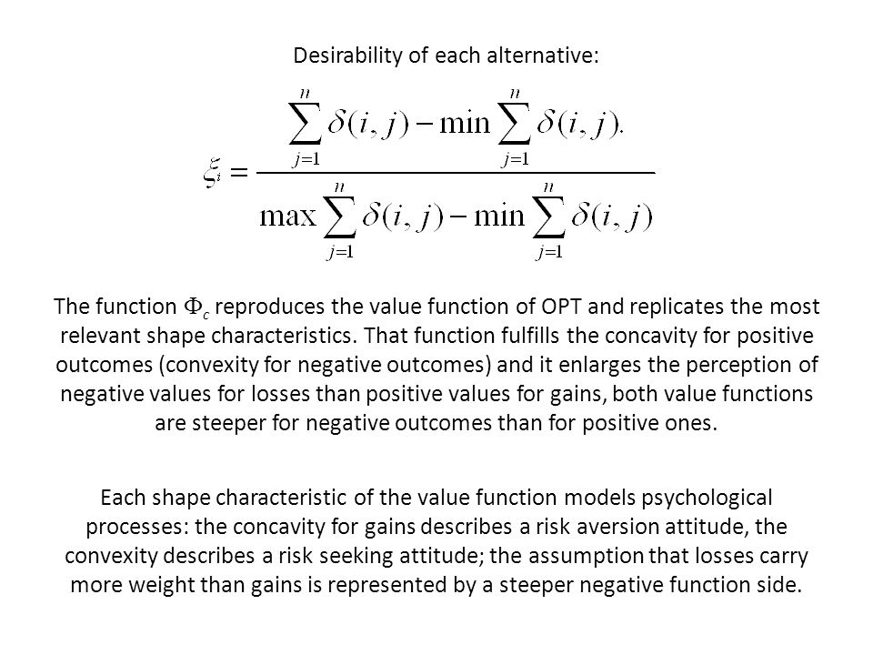 Desirability of each alternative: The function c reproduces the value function of OPT and replicates the most relevant shape characteristics. That fun