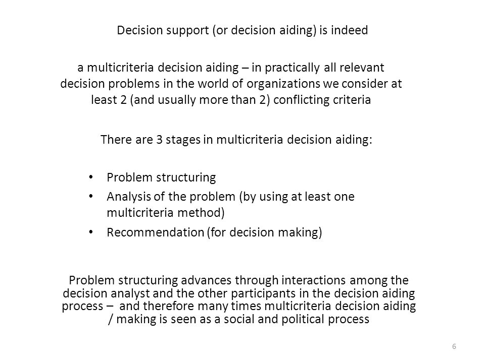 Genesis of multicriteria decision aiding: Appearance of Operations Research during World War II After WWII, OR starts to be used for tackling non-military (e.g.
