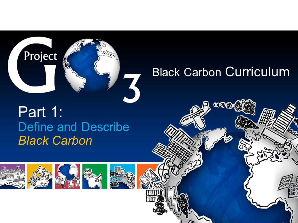 Black Carbon Curriculum Part 1: Define and Describe Black Carbon