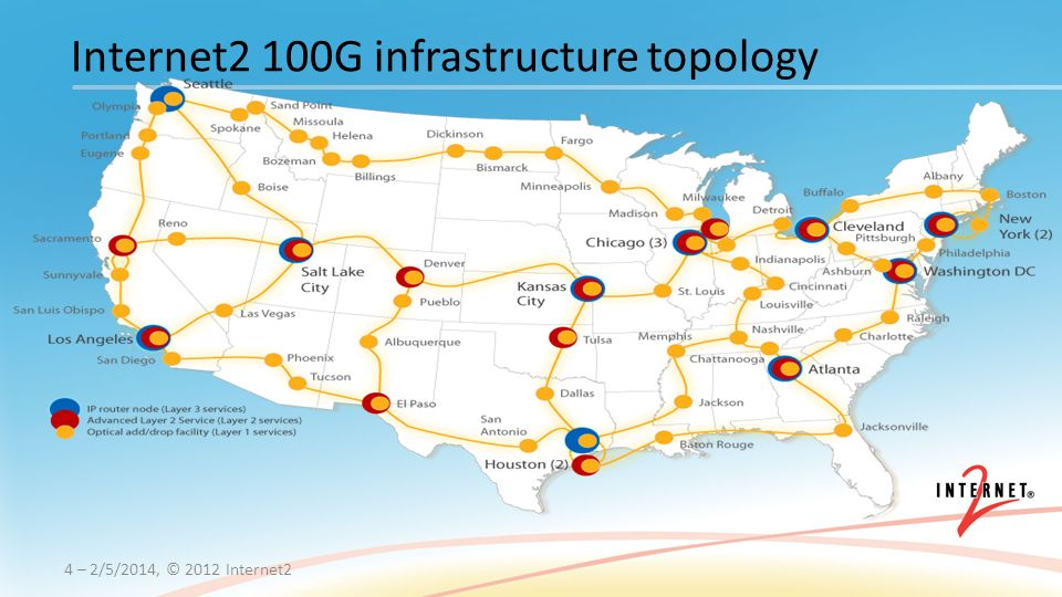 4 – 2/5/2014, © 2012 Internet2 Internet2 100G infrastructure topology