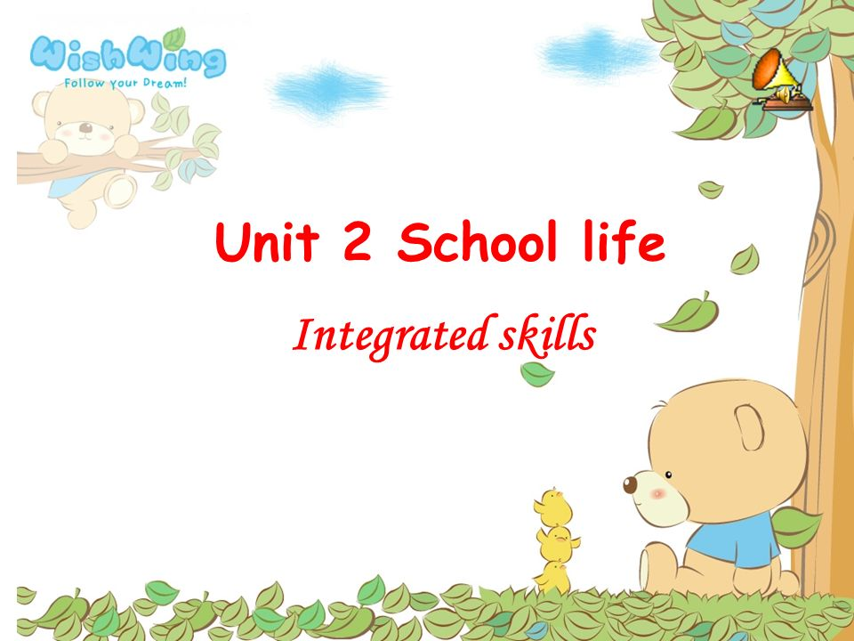 Unit 2 School life Integrated skills