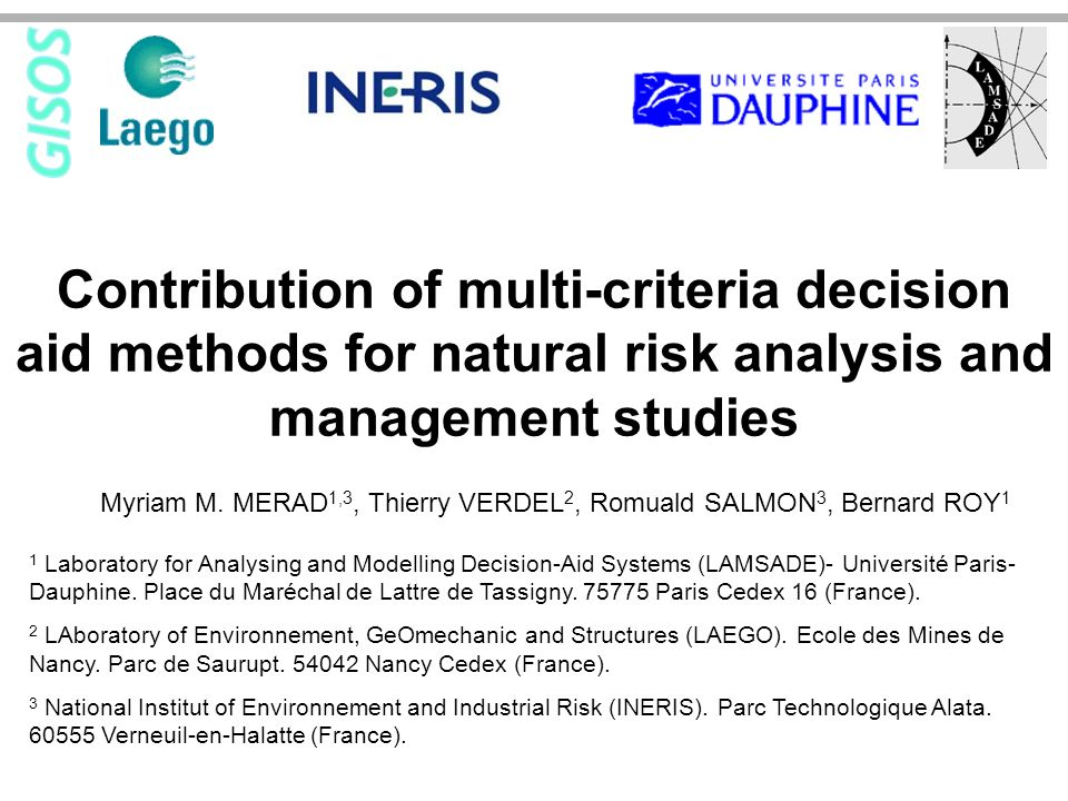 Contribution of multi-criteria decision aid methods for natural risk analysis and management studies Myriam M.