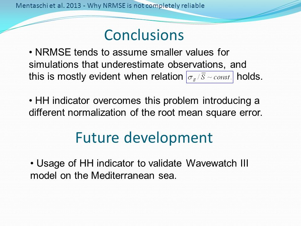 Future development NRMSE tends to assume smaller values for simulations that underestimate observations, and this is mostly evident when relation hold