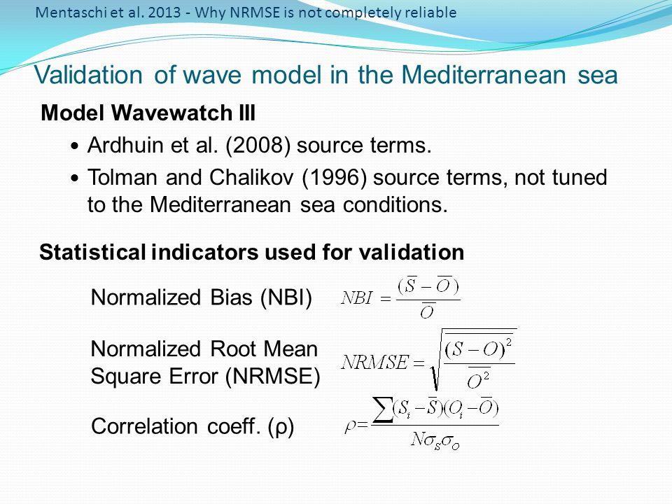 Statistics on 17 storms and 23 buoys ACC350T & C NBI2.1%-11.2% ρ0.8890.883 NRMSE0.28640.2798 (-2.3%) February 1990 storm Mentaschi et al.