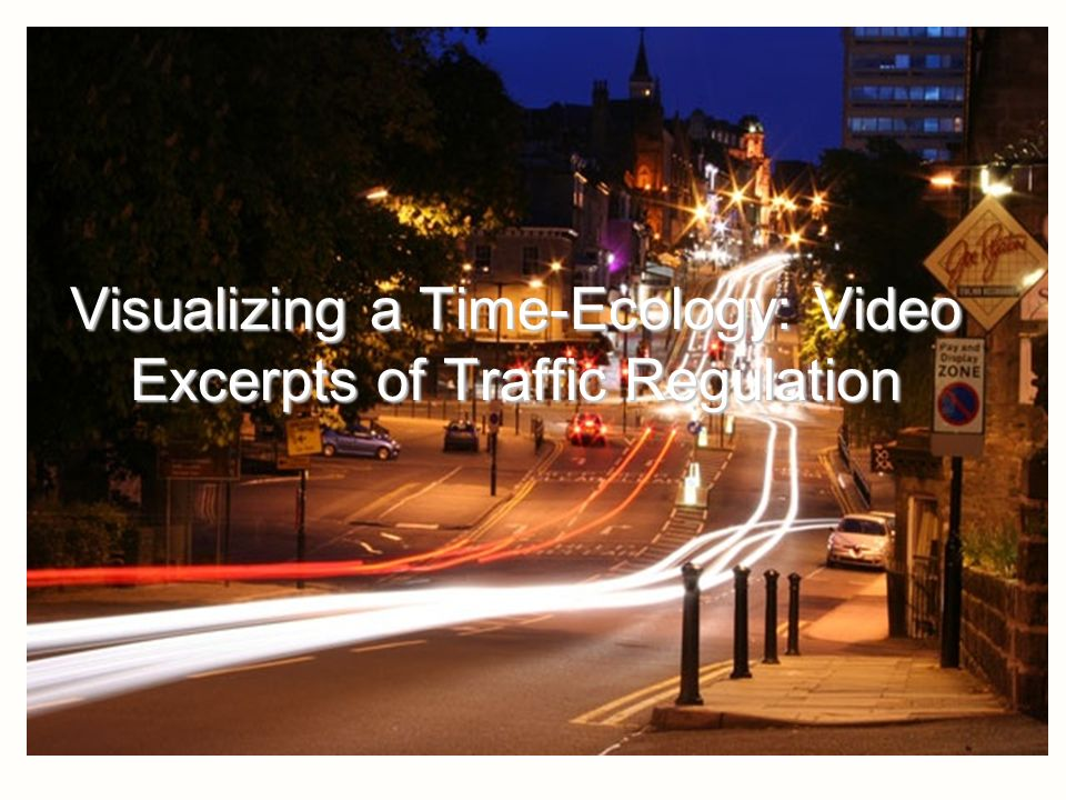 10 Visualizing a Time-Ecology: Video Excerpts of Traffic Regulation
