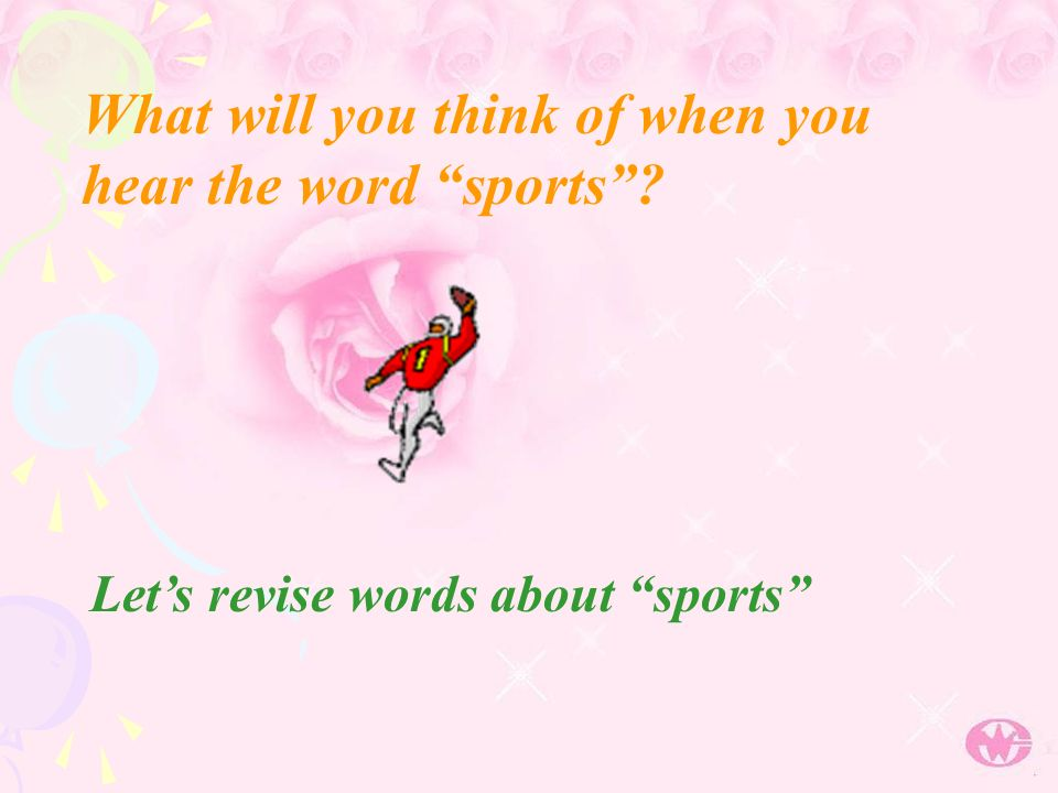 What will you think of when you hear the word sports Lets revise words about sports