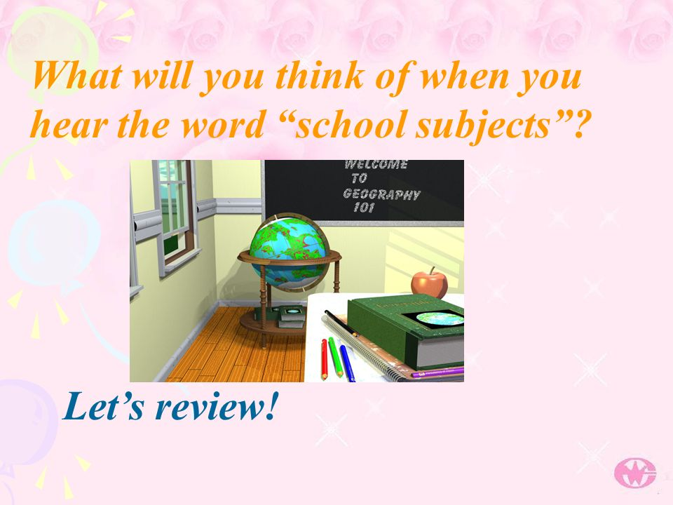 What will you think of when you hear the word school subjects Lets review!